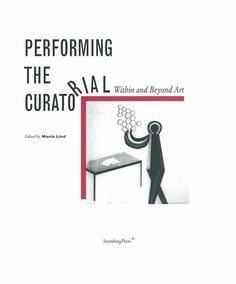 Performing the Curatorial: Within and Beyond Art Maria LIND | Asia Art Archive