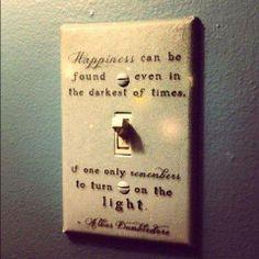 Счастье можно найти даже в темные времена. Тебе нужно только вспомнить включить свет. Альбус Дамблдор