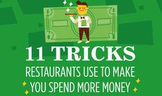 Eating out is a treat for most people, but for restaurants it's a daily business. They know more about your ordering behavior than you do - and they use this wisdom to get you paying more.