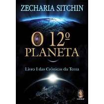 O 12° Planeta - Livro 1 Das Crônicas Da Terra