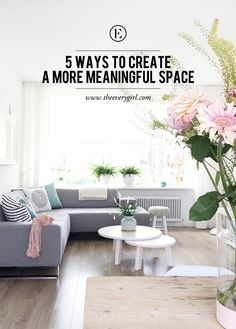 Design Psychology: 5 Ways to Create a More Meaningful Space #theeverygirl