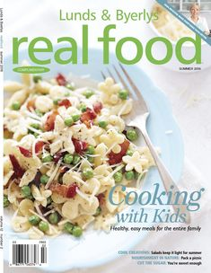 Lunds and Byerlys REAL FOOD Summer 2016 by Lunds and Byerly's - issuu