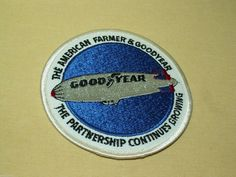 GOODYEAR PATCH NEW EMBROIDERED VINTAGE AMERICAN FARMER PARTNERSHIP ROUND BLIMP #Goodyear