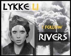 Lykke li   i follow rivers türkçe çevirisini sitemizden okuyabilirsiniz.