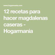 12 recetas para hacer magdalenas caseras - Hogarmania