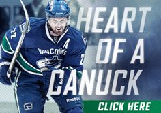 Heart of a Canuck - To be in this family, a Canucks fan you must also be. And not just jumping on the bandwagon but a true fan that sticks with their team through thick and thin. We try to watch every game on tv. We follow the Canucks on twitter. We are all Canucks.
