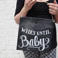 Weeks Until Baby - Chalkboard Sign - Lily & Val