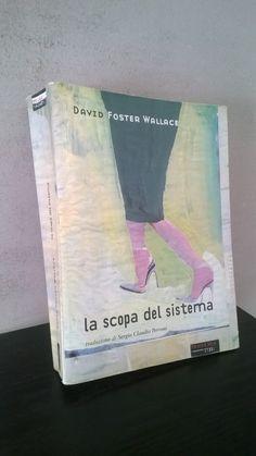 """""""La scopa del sistema"""" David Foster Wallace, prima edizione Fandango, 1999"""