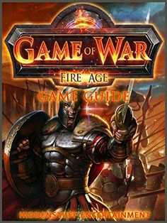 Game of War Fire Age Game Guide Unofficial Free Slot Games, Free Slots, Gaming Tips, Android Hacks, Legend Of Zelda Breath, World Of Tanks, Game Guide, Breath Of The Wild, Indiana Jones