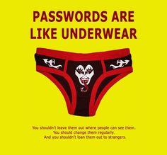 passwords are like underwear