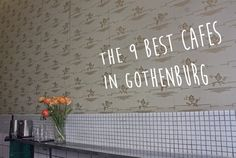 Escape the tourist crowds and hang out with locals: here's our guide to the best 9 cafes in Gothenburg, Sweden.