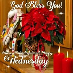 God Bless you Have A Wonderful Wenesday wednesday hump day wednesday quotes happy wednesday happy wednesday quotes wednesday blessings wednesday quotes for friends wednesday blessings quotes christmas wednesday quotes Wednesday Morning Greetings, Wednesday Hump Day, Blessed Wednesday, Happy Wednesday Quotes, Good Morning Wednesday, Wonderful Wednesday, Wacky Wednesday, Thursday, Christmas Card Messages