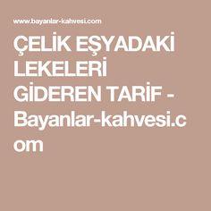ÇELİK EŞYADAKİ LEKELERİ GİDEREN TARİF - Bayanlar-kahvesi.com