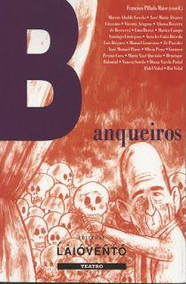 Banqueiros / Francisco Pillado Maior (coord.) ; [Marcos Abalde Covelo ... et al.]. Laiovento, 2012