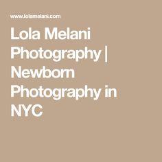 Lola Melani Photography | Newborn Photography in NYC