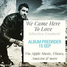 WE CAME HERE TO LOVE - Sébastien Izambard @sebdivo - ALBUM PREORDER: live from 15 Sep everywhere Apple Music iTunes Amazon etc. Confirmed by management. --------#wecameheretolove #newrelease #newalbum #newsingle #sebsoloalbum #ildivotour #ildivocruise #teamseb #sebdivo #sifcofficial #ildivofansforcharity #sebastien #izambard #sebastienizambard #ildivo #ildivoofficial #singer #band #musician #music #composer #producer #artist #charityambassador #instagood #instamusic #preorder#itunes…