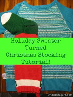 Christmas Stockings from a sweater - DIY Tutorial for sewing your own. Very frugal Christmas decor idea!