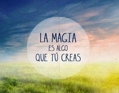 """""""La #Magia es algo que tú creas"""" #Citas #Frases @Candidman"""