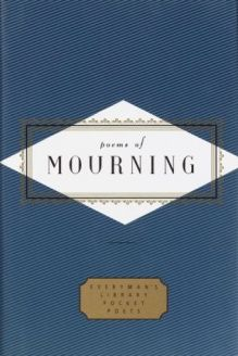 Poems of Mourning (Everyman's Library Pocket Poets) , 978-0375404566, Peter Washington, Everyman's Library; First Edition edition