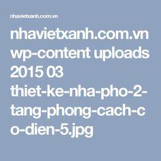 nhavietxanh.com.vn wp-content uploads 2015 03 thiet-ke-nha-pho-2-tang-phong-cach-co-dien-5.jpg