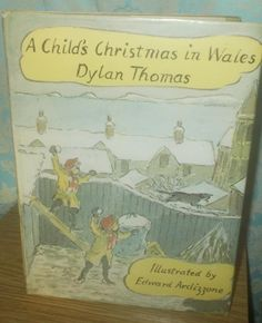 a child\\\'s chrismas in wales, £4.00 by lovelocks whatknots:   a child\\\'s chrismas in wales by dylan thomas with illustrations by edward ardiggone there is some writing to the inside page.