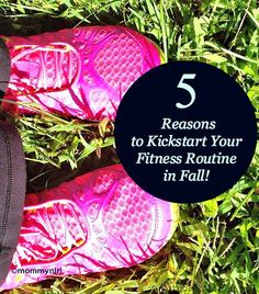 5 Reasons to Kickstart Your Fitness Routine in Fall! #fit4fall | Mommy Niri