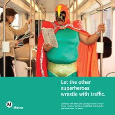 """Funny transit ad - """"Let the other superheros wrestle with traffic"""""""