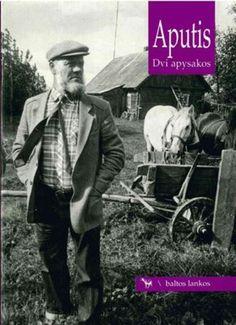 Aputis, Juozas. Dvi apysakos. - Vilnius , 1996. - 161, [1] p.. - (Skaitinių serija ; 8)