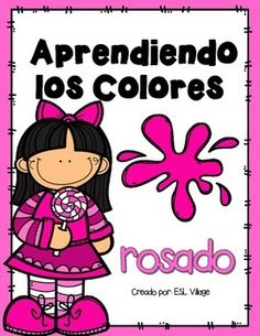 SPANISH: COLORS: COLOR OF THE WEEK: COLOR ACTIVITIES: PRINT AND GO ACTIVITIES: KINDERGARTEN: PRE K: PRESCHOOL: PINK: PINK ACTIVITIES: COLOR PINK: ROSADOIt is very important to understand the process of learning when teaching abstract concept like colors in Spanish.