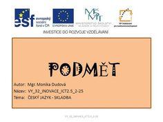 PODMĚT Autor: Mgr. Monika Dudová Název: VY_32_INOVACE_ICT2.5_2-25> Chart, School, Author, Literature, Schools