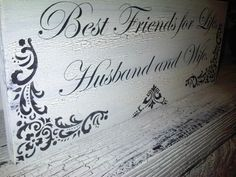 Wedding Signs  Best Friends for Life Husband