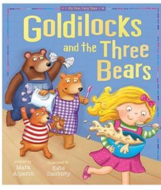 Traditional Title: Goldilocks and the Three Bears By: Kate Daubney Ages: 3-6 year olds Summary: This story follows along with the traditional nursery rhyme of a little girl who wonders into a bears home.