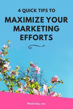 Wonderlass - 4 Quick Tips to Maximize Your Marketing Efforts Marketing Plan, Business Marketing, Affiliate Marketing, Business Tips, Social Media Marketing, Online Business, Digital Marketing, Effort, Growing Up