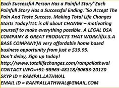 Making Total Life Changes Starts Today! TLC is all about CHANGE – motivating yourself to make everything possible. You have the power, we give you the the support and tools to make it work. Are you ready to stay healthy? Enjoy peace of mind and be stress free by earning a second income easily promoting products you use every day.A very affordable home based business opportunity from just a $39.95. Don't delay, Sign up today! http://www.totallifechanges.com/rampallathwal
