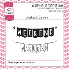Planner Stamps - Weekend Banners.  This set has two cute stamps to pick from.  These are perfect for making your weekends stand out.  One has a solid background and the other one is open and give you the option to color it in.