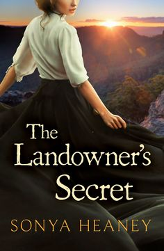 """Read """"The Landowner's Secret (Brindabella Secrets, by Sonya Heaney available from Rakuten Kobo. New South Wales, 1885 When Alice Ryan wakes to find thugs surrounding her cottage, on the hunt for her no-good brother, . Make Him Miss You, Keeping Secrets, Beautiful Book Covers, The Secret Book, Tomorrow Will Be Better, First Novel, Type Setting, South Wales, Scandal"""