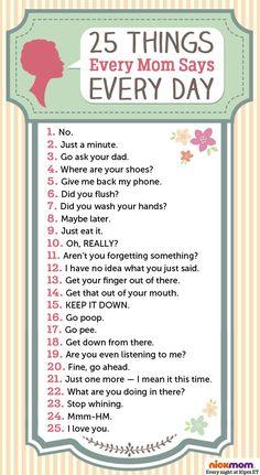25 Things Every Mom Says Every Day by @letmestart on @nickmom #motherhood #parenting #humor