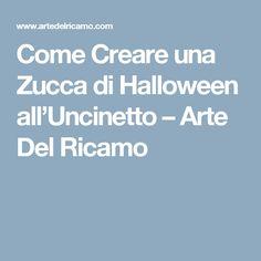 Come Creare una Zucca di Halloween all'Uncinetto – Arte Del Ricamo