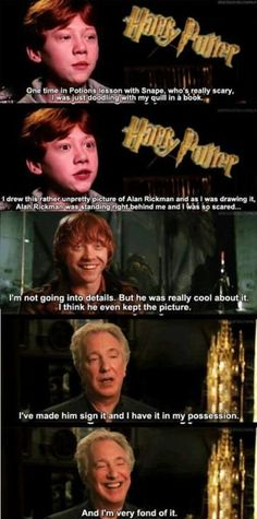 Snape isn't as scary in real life he seems like a nice guy actually. This picture shows how close the cast were
