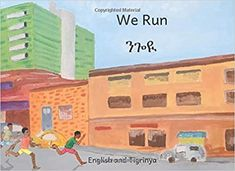 We Run: In English and Tigrinya Eritrean, We Run, Westminster, Ethiopia, Problem Solving, Dream Big, Languages, Crow, Literacy