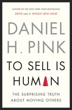 Daniel Pink Says That In Today's World We're All Salespeople - Forbes Interview I found very helpful.