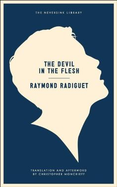 The Devil in the Flesh (Neversink) by Raymond Radiguet, http://www.amazon.com/dp/B005B1QXPO/ref=cm_sw_r_pi_dp_yJUfvb1HQGH7Y