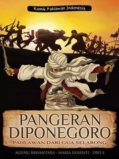 """January 2013. """"Komik Pahlawan Indonesia: Pangeran Diponegoro, Pahlawan dari Gua Selarong""""."""
