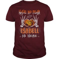 Halloween Shirts ISABELL is here Name Halloween Tshirt #gift #ideas #Popular #Everything #Videos #Shop #Animals #pets #Architecture #Art #Cars #motorcycles #Celebrities #DIY #crafts #Design #Education #Entertainment #Food #drink #Gardening #Geek #Hair #beauty #Health #fitness #History #Holidays #events #Home decor #Humor #Illustrations #posters #Kids #parenting #Men #Outdoors #Photography #Products #Quotes #Science #nature #Sports #Tattoos #Technology #Travel #Weddings #Women