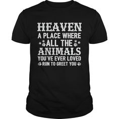 Get yours nice Heaven A Place Where All The Animals Best Gift Shirt Shirts & Hoodies.  #gift, #idea, #photo, #image, #hoodie, #shirt, #christmas