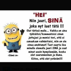Niin, olethan aina tukenani...ja minä sinun...soita koska vaan, viesti koska vaan,vaikka mitään asiaa ei olisikaan. Cute Love Quotes, More Words, Minions Quotes, Motivational Words, Beautiful Mind, Word Of The Day, Happy Valentines Day, Funny Texts, Friendship
