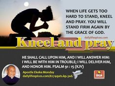 KNEEL AND PRAY AGAIN, GOD WILL ANSWER YOU.DON'T GIVE UP.