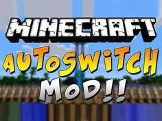 AutoSwitch Mod 1.7.10/1.7.2/1.6.4/1.5.2 | FDMinecraft.com