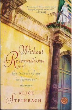 Without Reservations: The Travels of an Independent Woman by Alice Steinbach