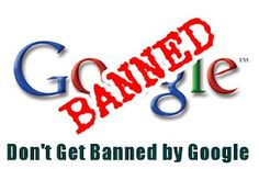 5 Reasons to Don't Get Banned by Google